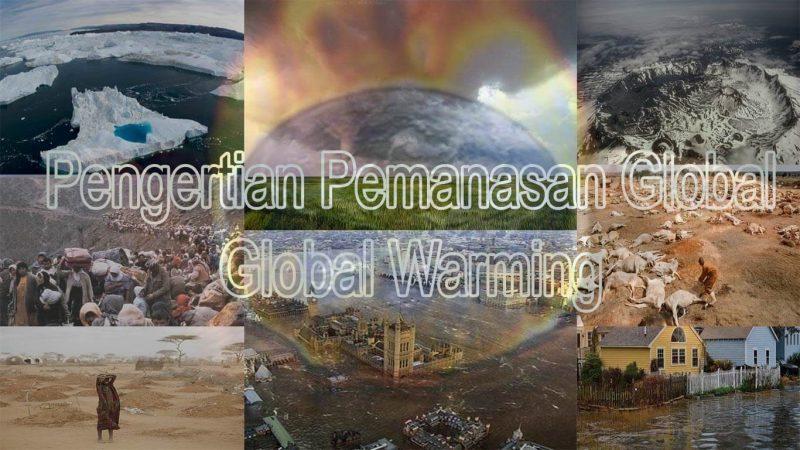 Pengertian pemanasan global, penyebab, proses dan dampaknya